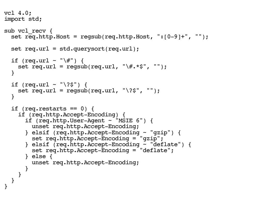 vcl 4.0; import std; sub vcl_recv { set req.htt...