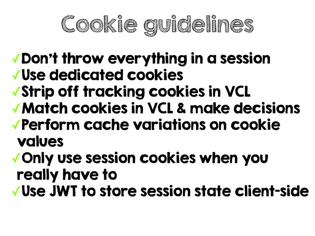 ✓Don't throw everything in a session ✓Use dedic...