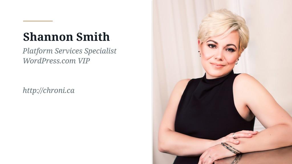 Shannon Smith Platform Services Specialist Word...