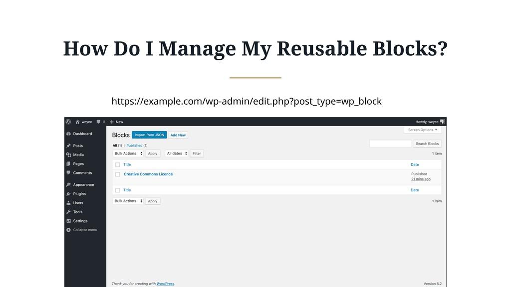 How Do I Manage My Reusable Blocks? https://exa...