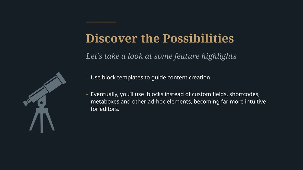 Discover the Possibilities Let's take a look at...