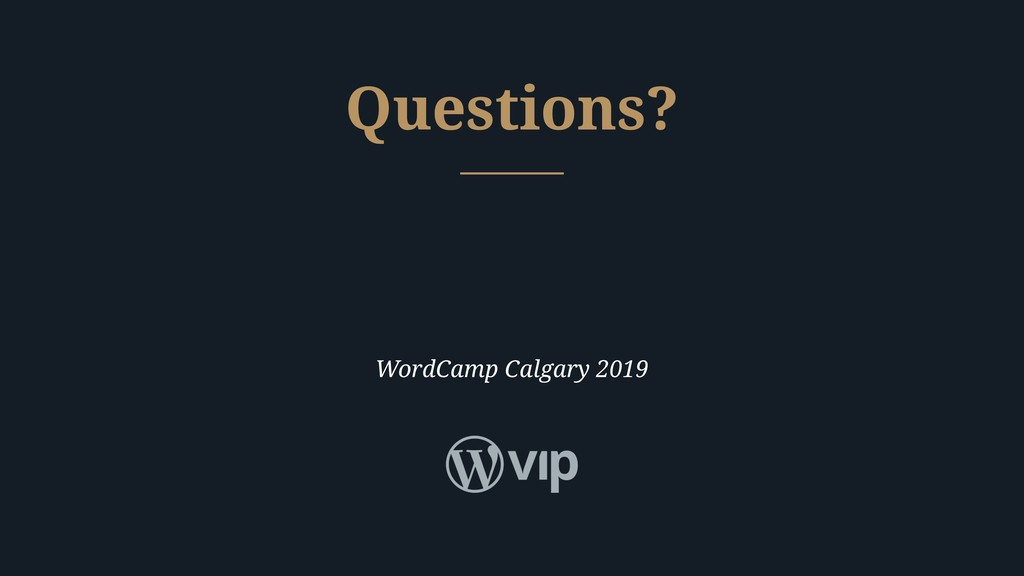 WordCamp Calgary 2019 Questions?