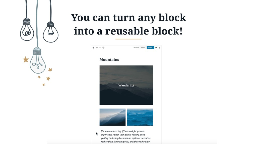 You can turn any block into a reusable block!