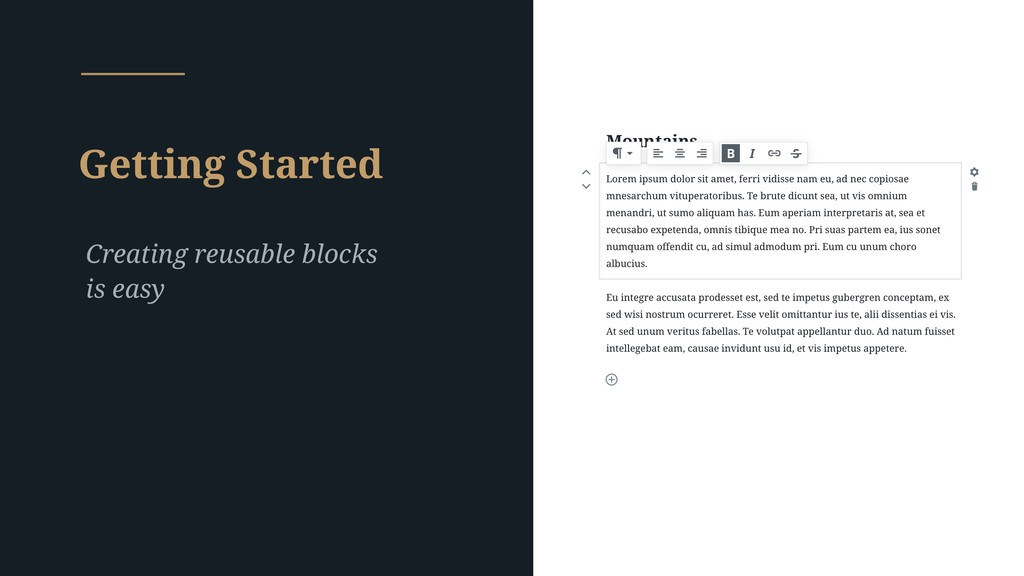 Getting Started Creating reusable blocks is easy