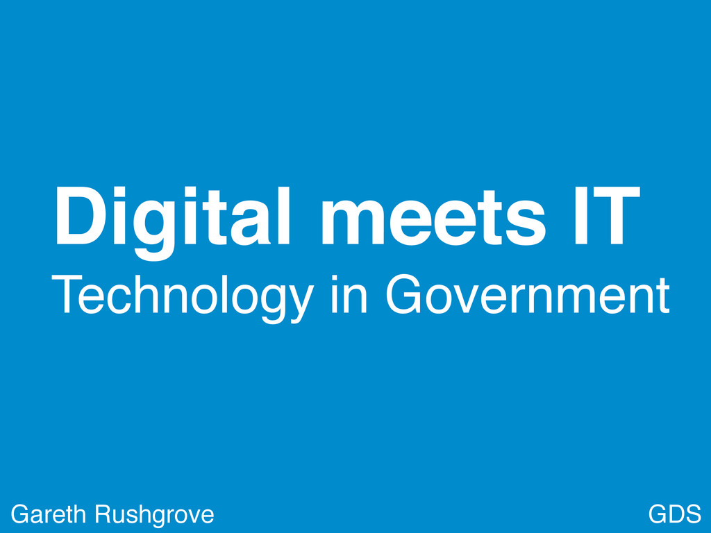 GDS Digital meets IT Technology in Government G...