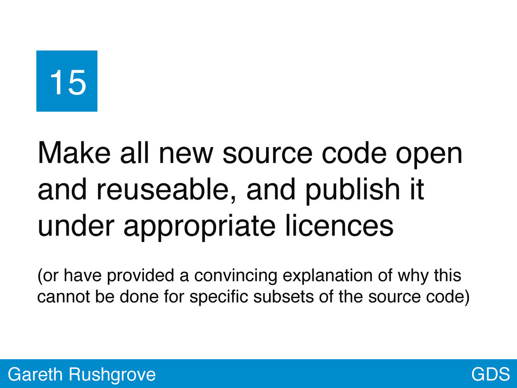 15 Make all new source code open and reuseable,...