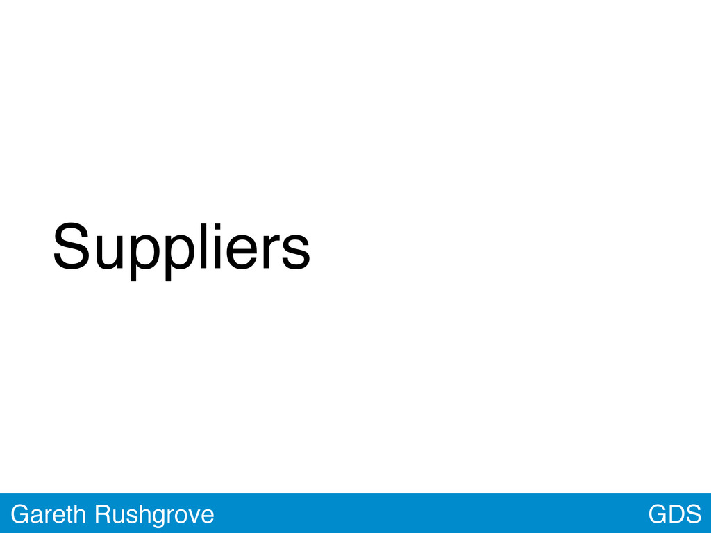 Suppliers GDS Gareth Rushgrove