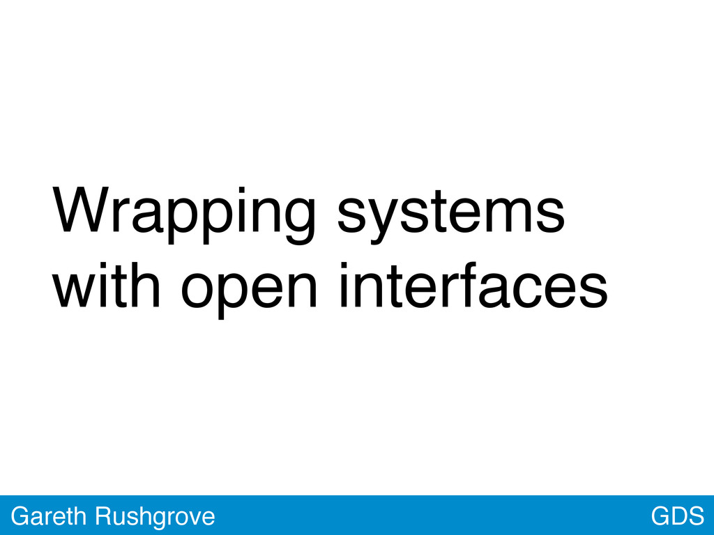 Wrapping systems with open interfaces GDS Garet...