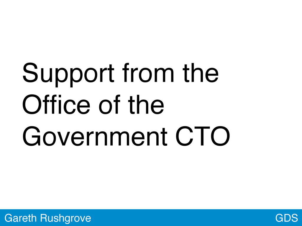 Support from the Office of the Government CTO GD...