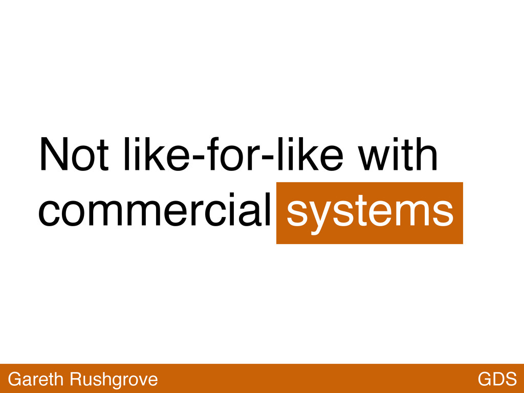 Not like-for-like with commercial systems GDS G...