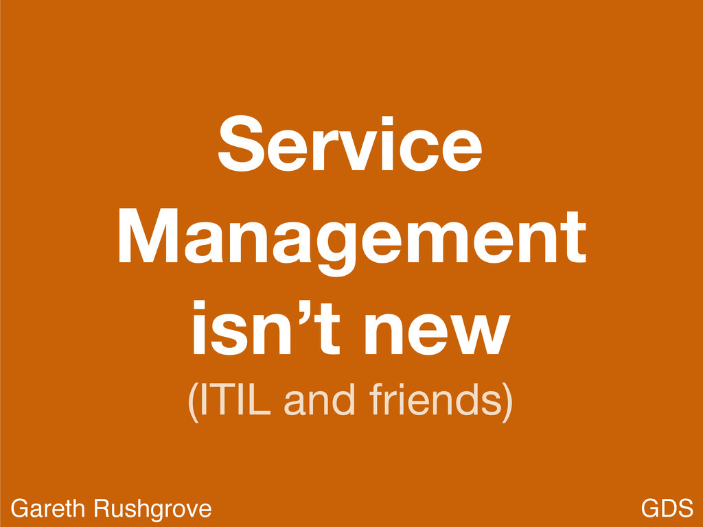 Service Management isn't new (ITIL and friends)...