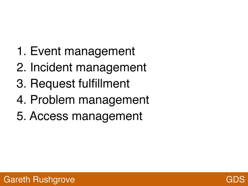 GDS Gareth Rushgrove 1. Event management 2. Inc...