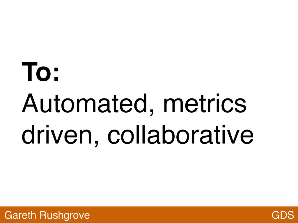 To: Automated, metrics driven, collaborative GD...