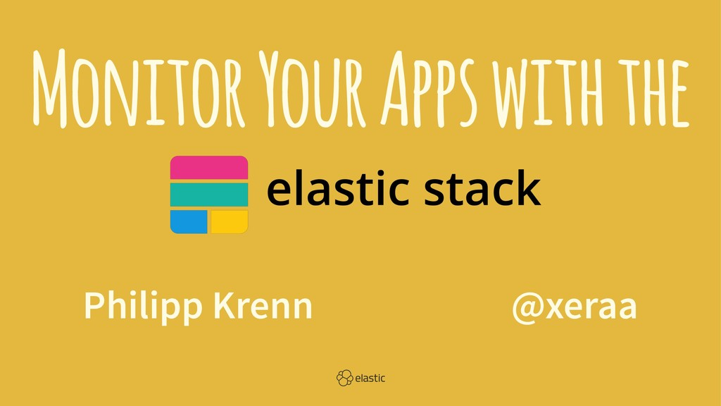 Monitor Your Apps with the Philipp Krenn̴̴̴̴̴@x...