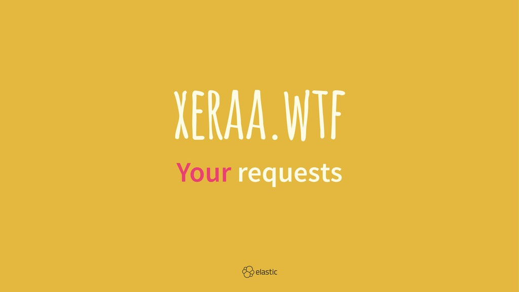 xeraa.wtf Your requests