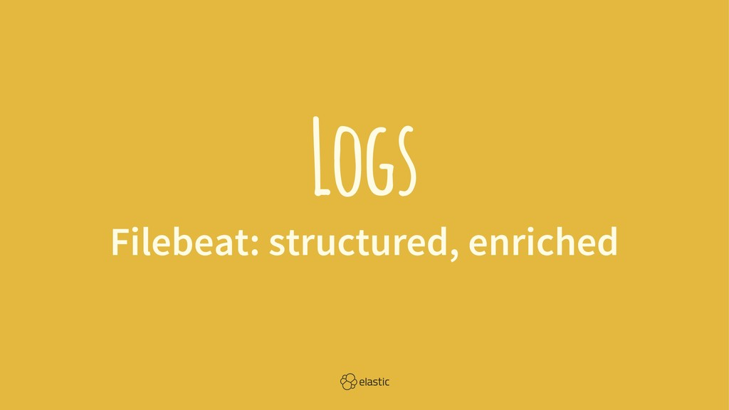 Logs Filebeat: structured, enriched