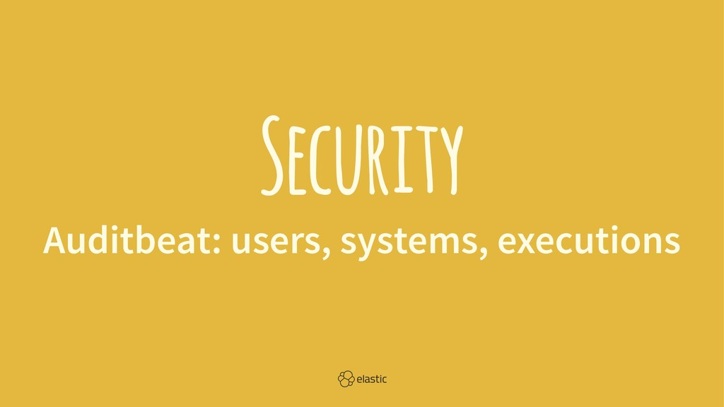 Security Auditbeat: users, systems, executions