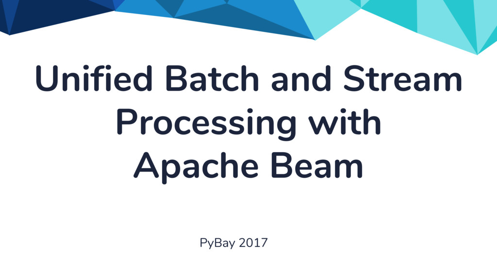 Unified Batch and Stream Processing with Apache...