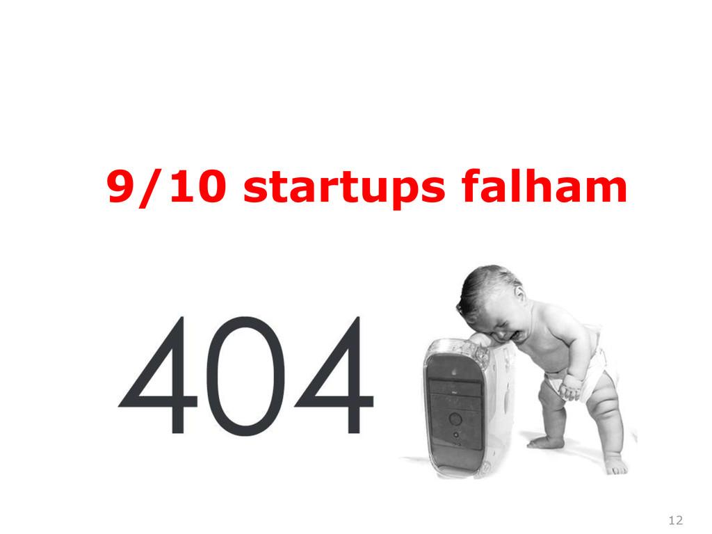 12 9/10 startups falham