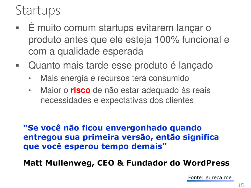 Startups  É muito comum startups evitarem lanç...