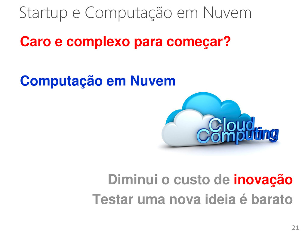 Startup e Computação em Nuvem Caro e complexo p...