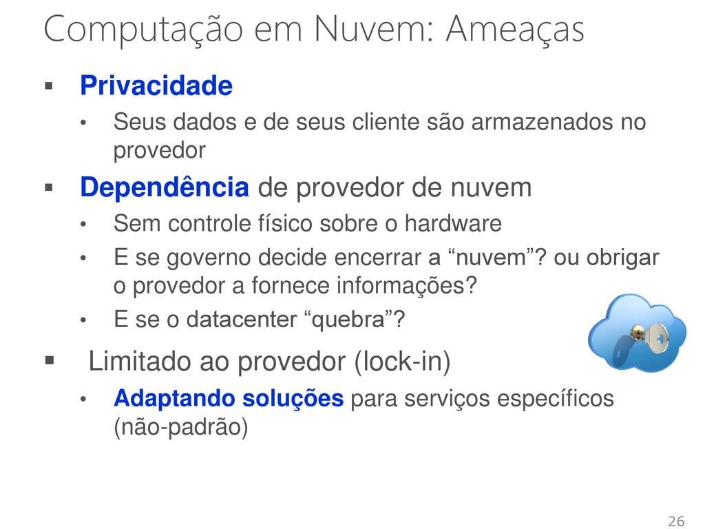 Computação em Nuvem: Ameaças  Privacidade • Se...