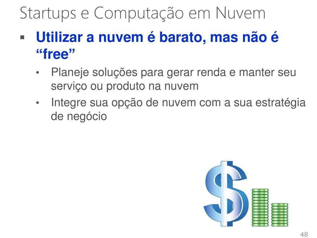 Startups e Computação em Nuvem  Utilizar a nuv...
