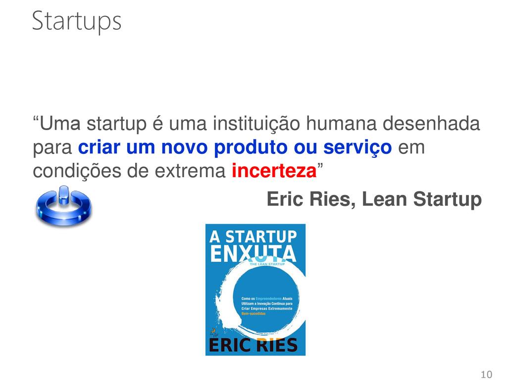 """Startups """"Uma startup é uma instituição humana ..."""