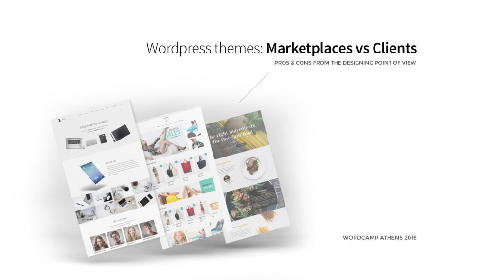 Wordpress themes: Marketplaces vs Clients WORDC...
