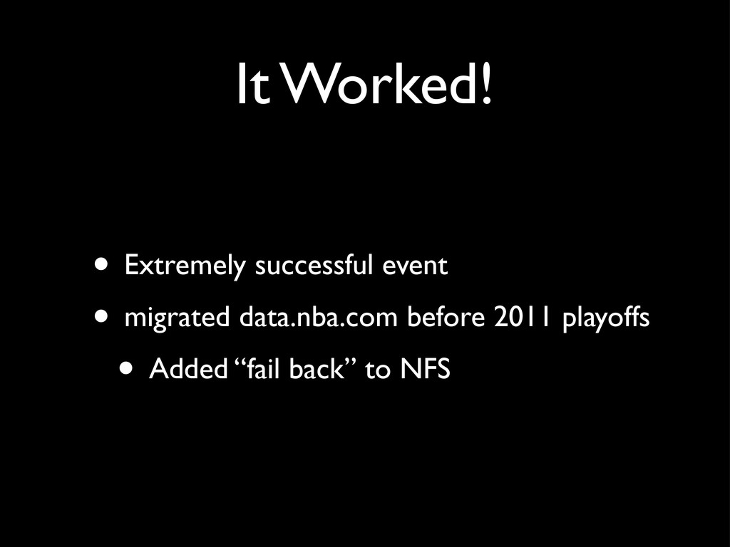 It Worked! • Extremely successful event • migra...