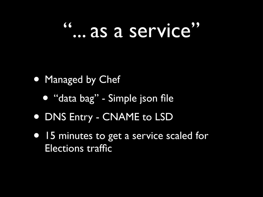"""""""... as a service"""" • Managed by Chef • """"data ba..."""