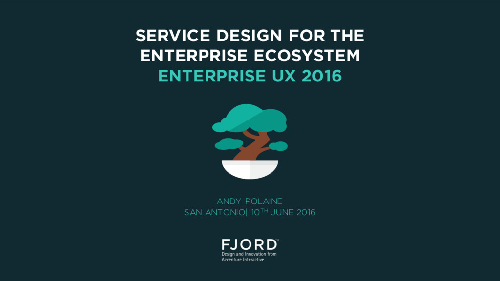 SERVICE DESIGN FOR THE ENTERPRISE ECOSYSTEM ENT...