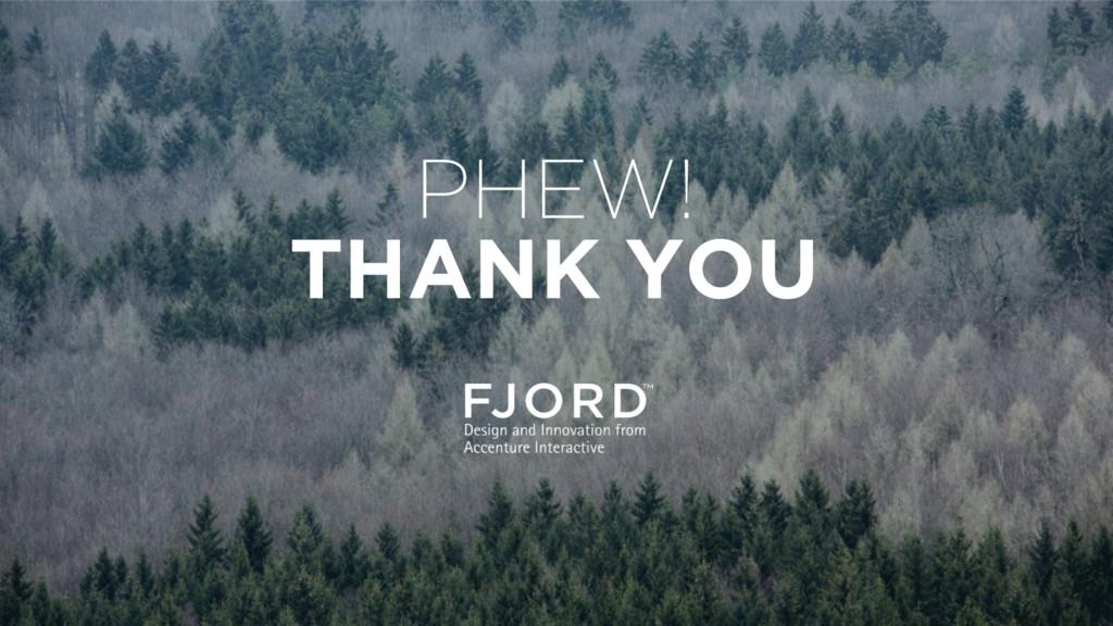 PHEW! THANK YOU