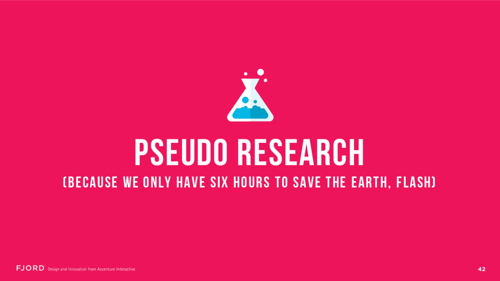 42 PSEUDO RESEARCH (BECAUSE WE ONLY HAVE SIX HO...
