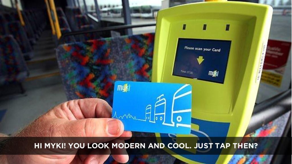 HI MYKI! YOU LOOK MODERN AND COOL. JUST TAP THE...