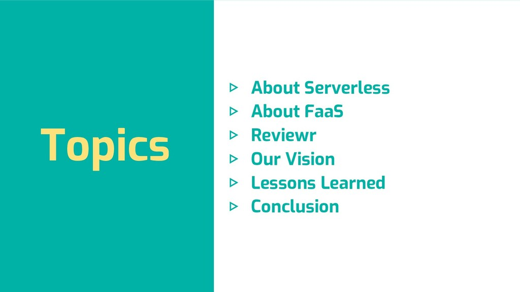 Topics ▷ About Serverless ▷ About FaaS ▷ Review...