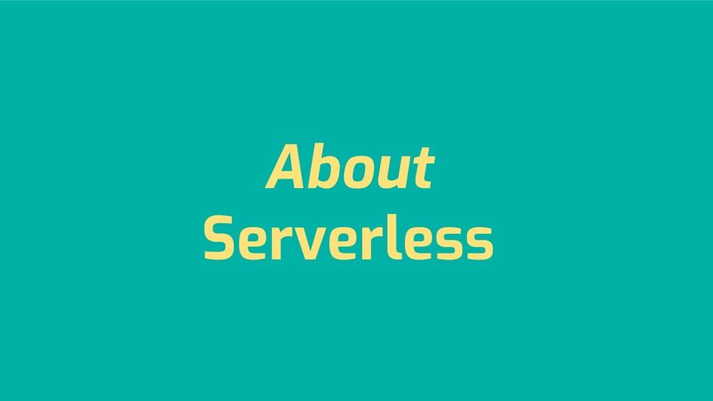 About Serverless