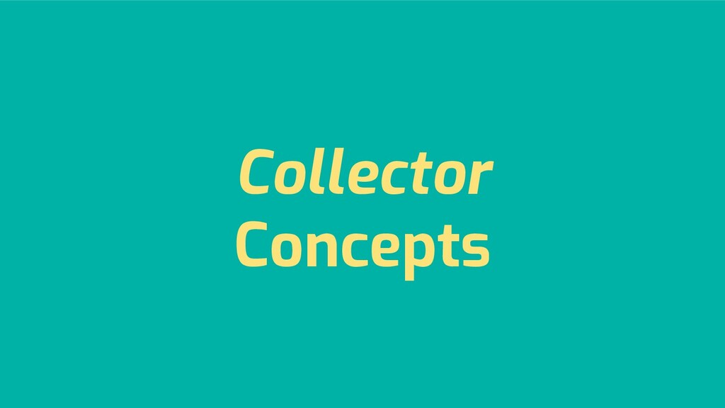 Collector Concepts