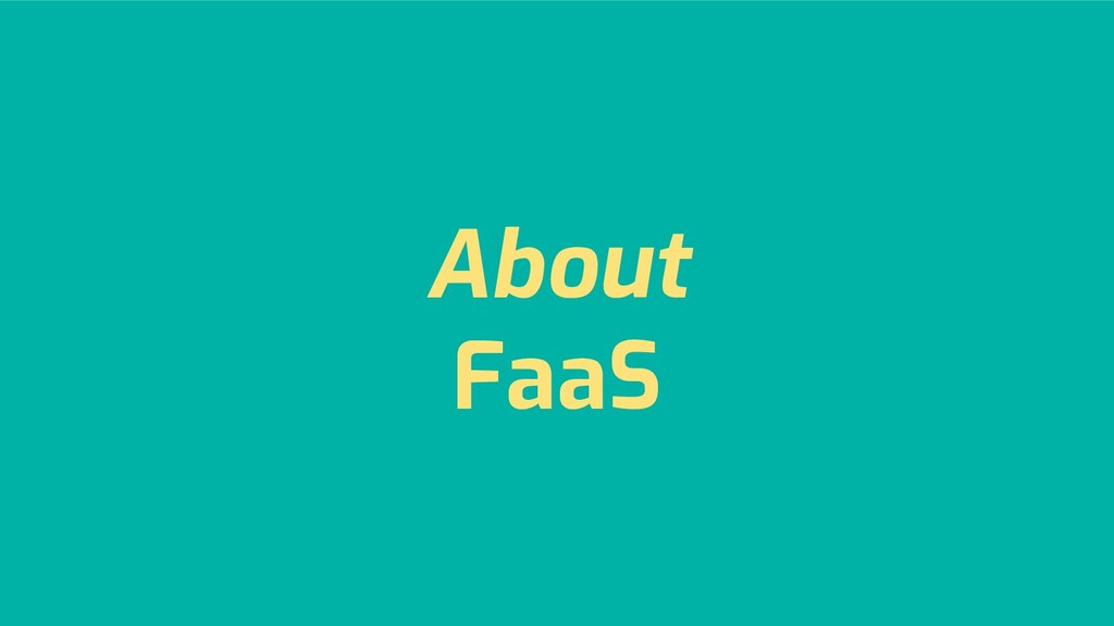 About FaaS