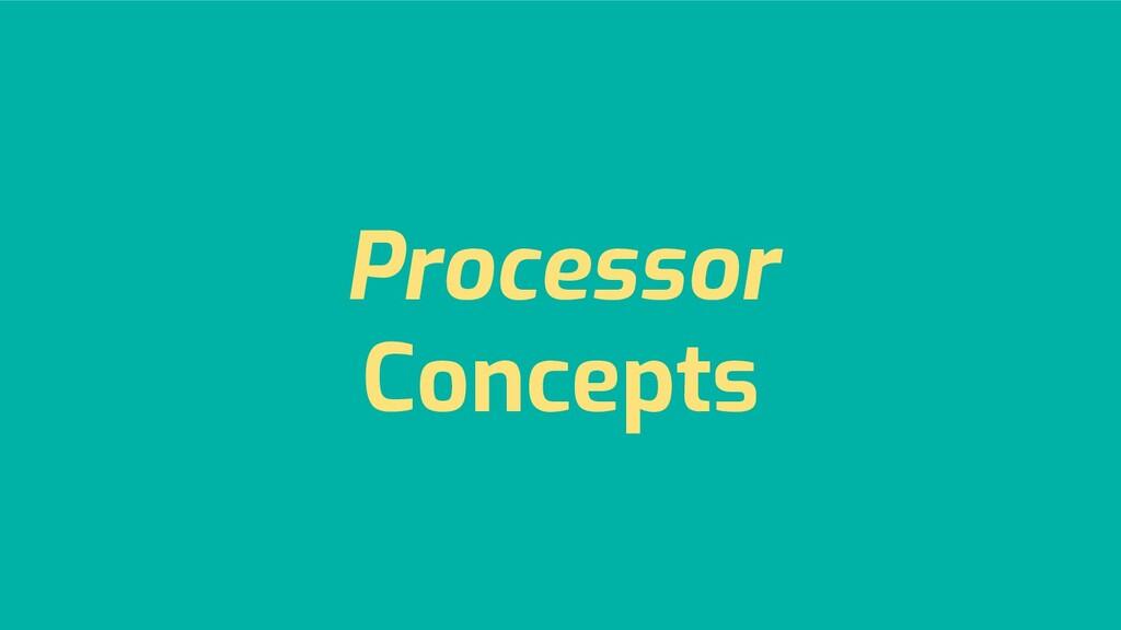 Processor Concepts