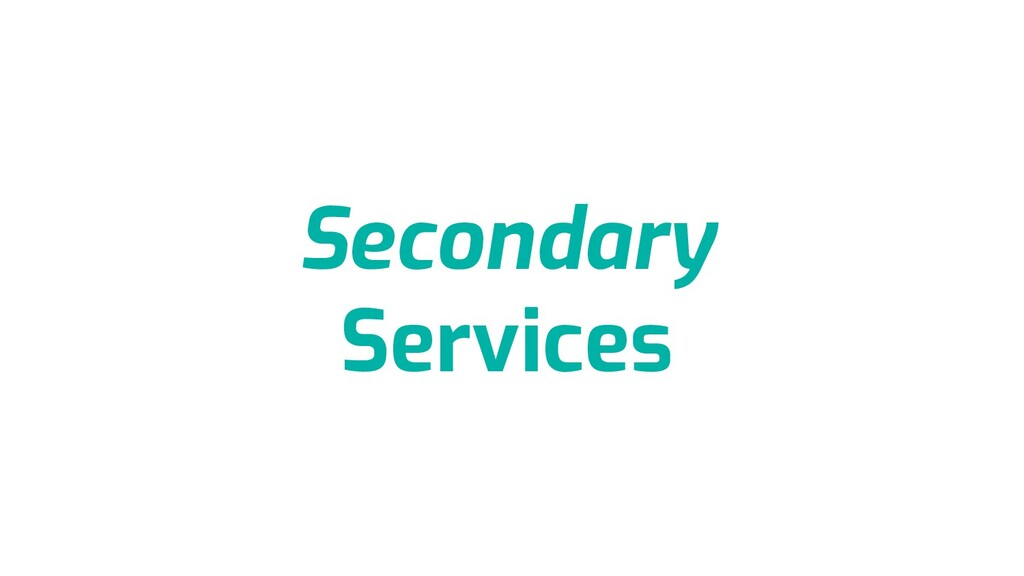 Secondary Services