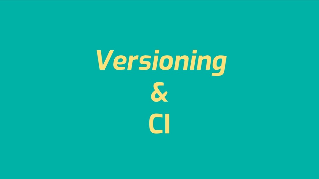 Versioning & CI