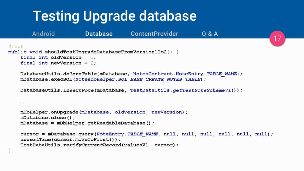 Testing Upgrade database @Test public void shou...