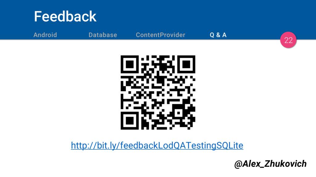 Feedback 22 http://bit.ly/feedbackLodQATestingS...