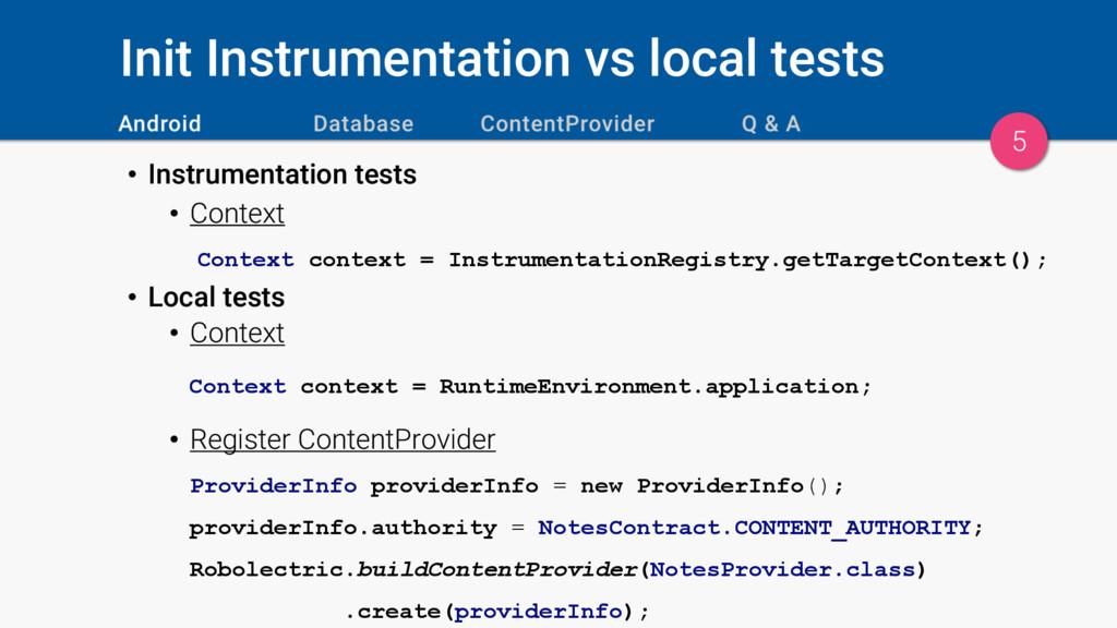 Init Instrumentation vs local tests • Instrumen...