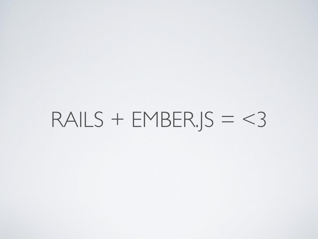 RAILS + EMBER.JS = <3