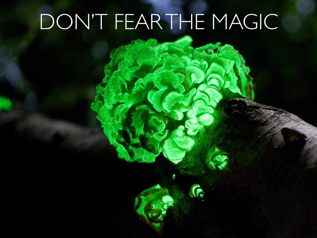 DON'T FEAR THE MAGIC