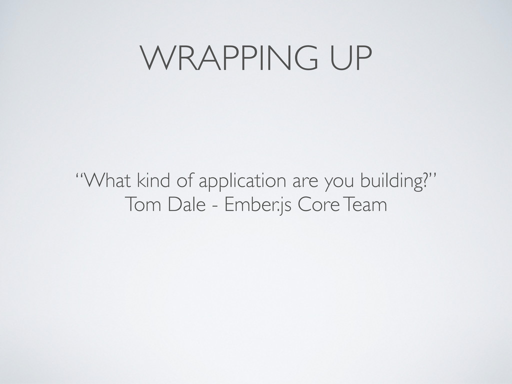 """WRAPPING UP """"What kind of application are you b..."""
