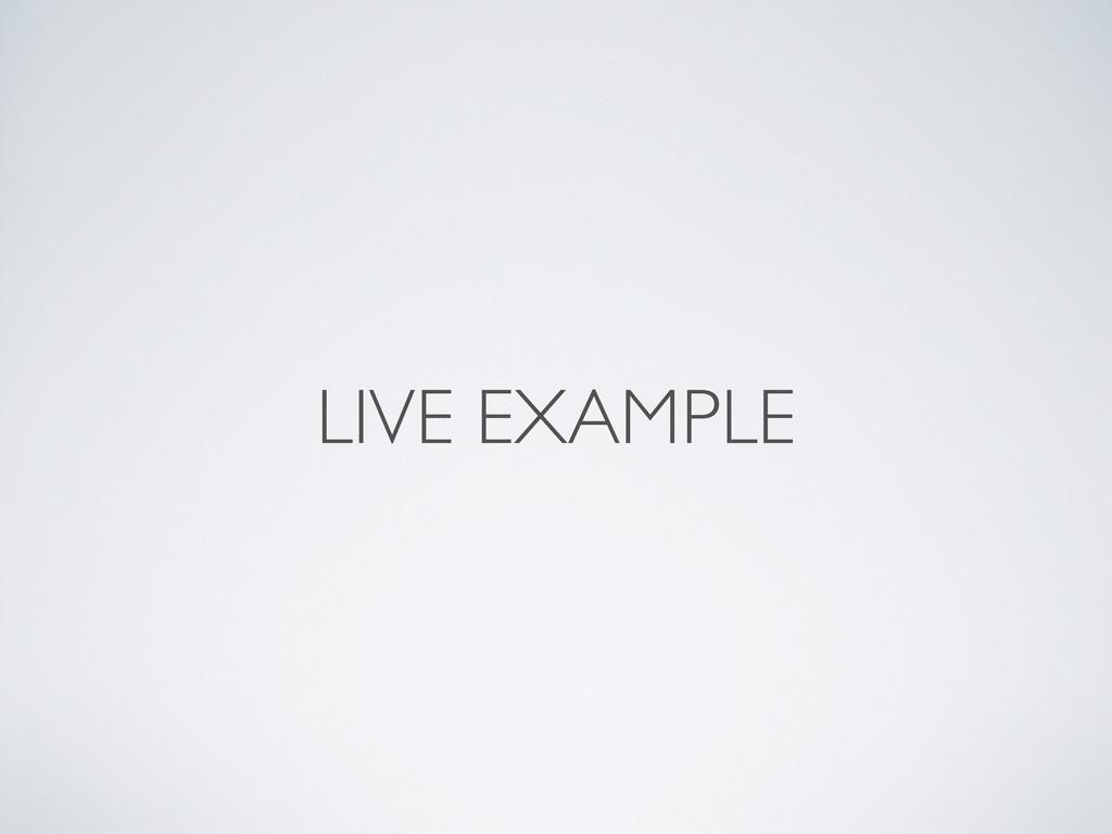 LIVE EXAMPLE