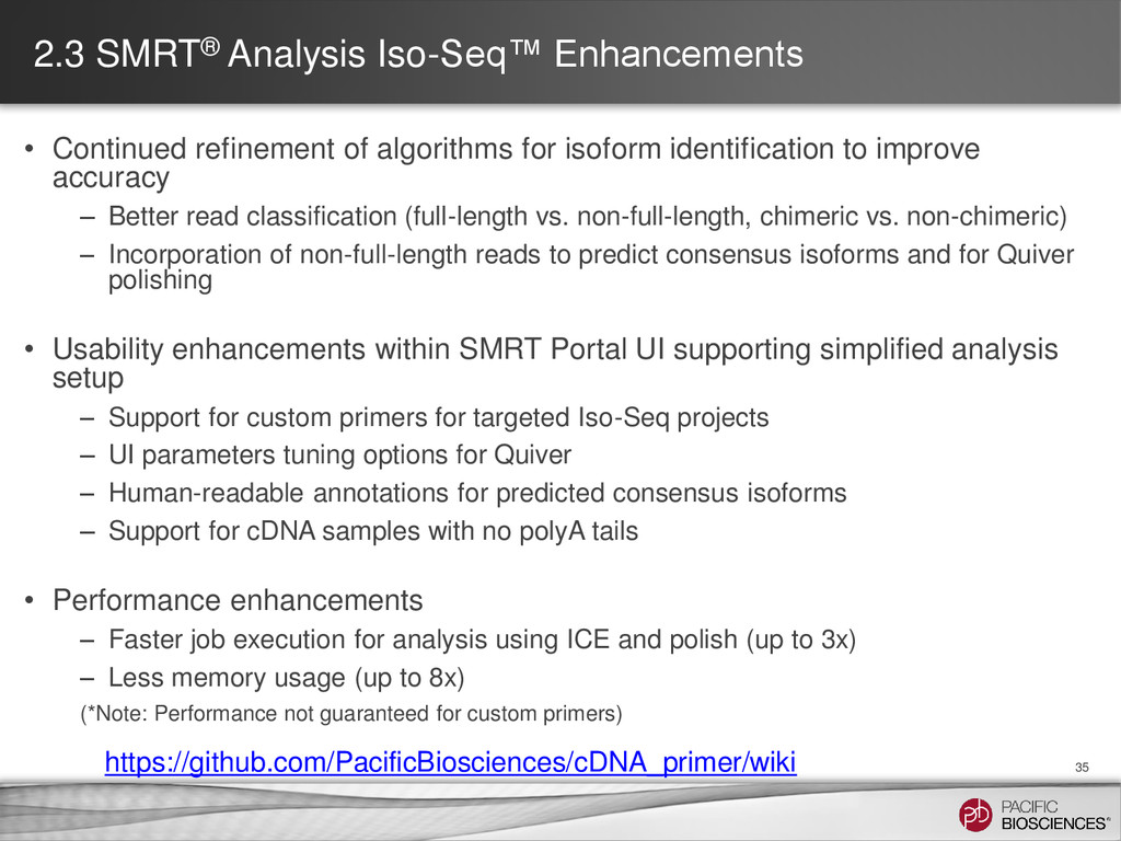 2.3 SMRT® Analysis Iso-Seq™ Enhancements • Cont...